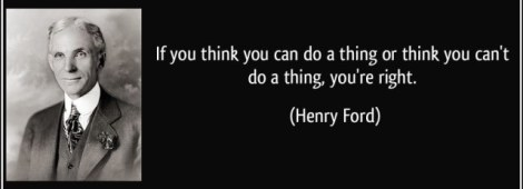 quote-if-you-think-you-can-do-a-thing-or-think-you-can-t-do-a-thing-you-re-right-henry-ford-63846